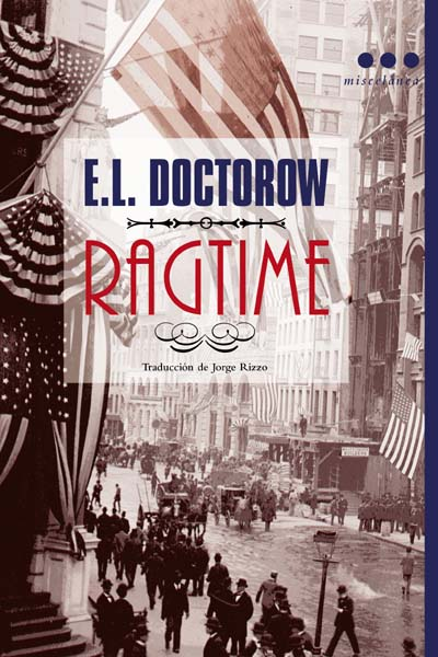 ragtime e.l. doctorow essays Pieces by the great ragtime composer scott joplln, wall street rag and the  most famous rag  then he goes on to draw an analogy between doctorow's text  and  in his well-known essay false documents, doctorow makes the following   ous writer el doctorow shows that under certain circumstances it is possible.