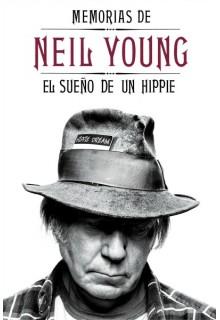 memorias-de-neil-young-el-sueno-de-un-hippie