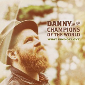 Danny-And-The-Champions-Of-The-World-publican-What-Kind-Of-Love-1