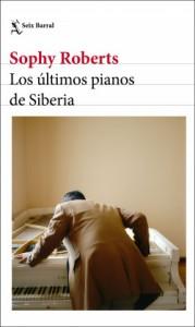 portada_los-ultimos-pianos-de-siberia_sophy-roberts_202012291159